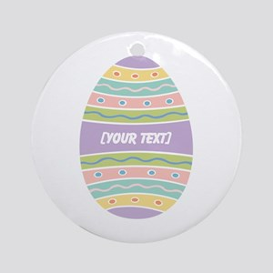 Your Text Easter Egg Ornament (Round)