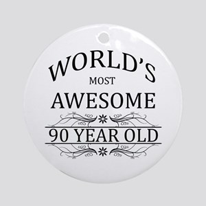 World's Most Awesome 90 Year Old Ornament (Round)