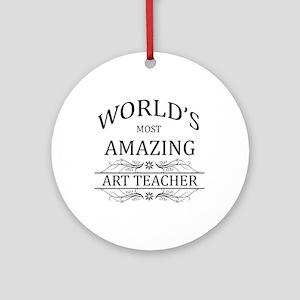 World's Most Amazing Art Teacher Ornament (Round)