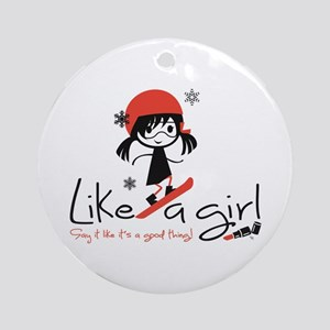 Snowboard ~ Like A Girl! Ornament (round)