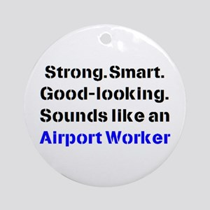 airport worker sound Round Ornament