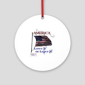 America Love It or Leave it Round Ornament