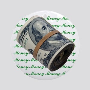 MONEY MONEY MONEY Ornament (Round)