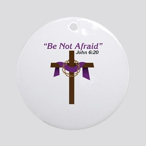 Be Not Afraid John 6:20 Ornament (Round)