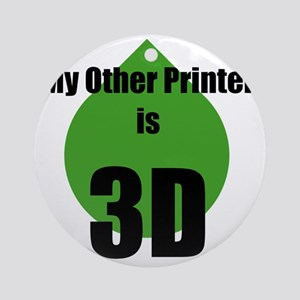 My Other Printer is 3D Round Ornament