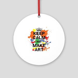 Keep Calm and Make Art Round Ornament