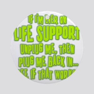 Life Support Round Ornament