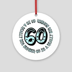 60th birthday, big sixty Ornament (Round)