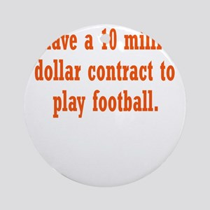 football-contract3 Round Ornament