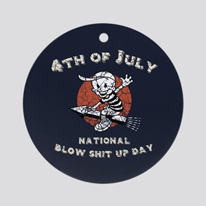 National Blow Shit Up Day Ornament (Round)