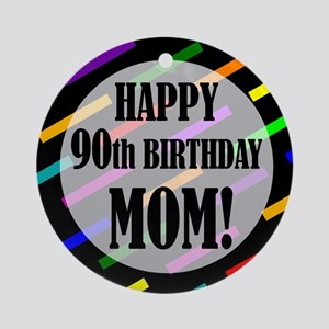 90th Birthday For Mom Ornament (Round)