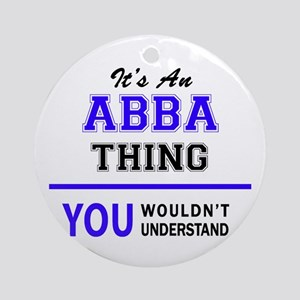 ABBA thing, you wouldn't understand Round Ornament