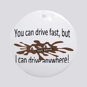 4x4 Drive anywhere! Round Ornament