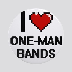 I love One-Man Bands digital design Round Ornament