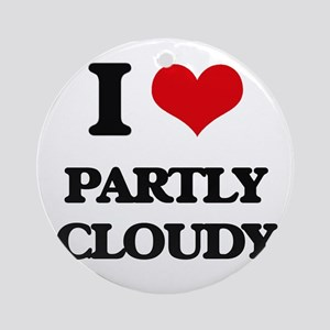 I love Partly Cloudy Ornament (Round)