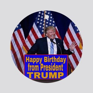 Happy Birthday from President Trump Round Ornament