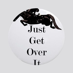 Just Get Over It Horse Jumper Round Ornament