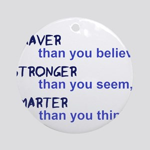 inspire quote - braver stronger sma Round Ornament