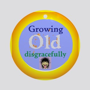 Growing Old Ornament (Round)