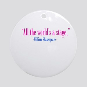 """Shakespeare quote,""""All the wo Ornament (Round)"""