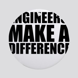 Engineers Make A Difference Ornament (Round)