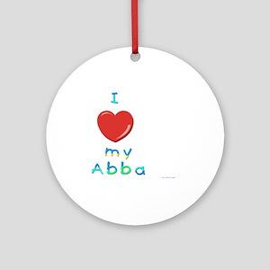 I love my abba Round Ornament