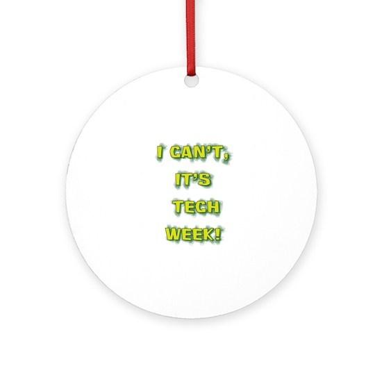 I cant, its tech week!