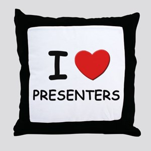 I love presenters Throw Pillow