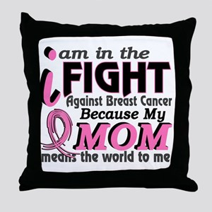 In Fight Because My Breast Cancer Throw Pillow