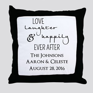 Love Laughter and Happily Ever After Throw Pillow
