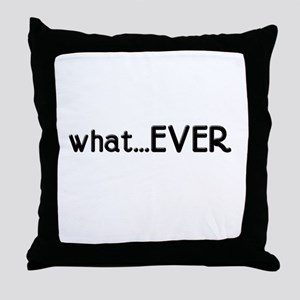 whatEVER Throw Pillow