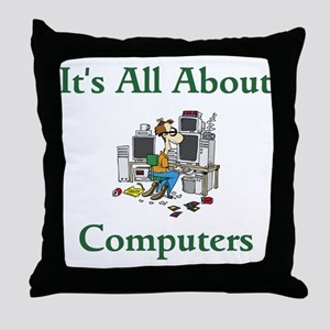 Its All About Computers Throw Pillow