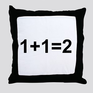 1+1=2 Throw Pillow