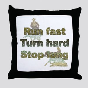 Run fast turn hard stop long Throw Pillow