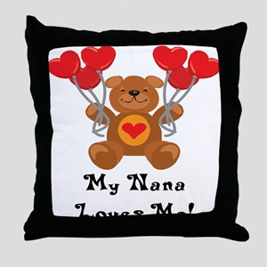 My Nana Loves Me! Throw Pillow