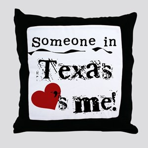 Someone in Texas Throw Pillow