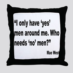 Mae West Yes Men Quote Throw Pillow
