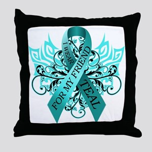 I Wear Teal for my Friend Throw Pillow