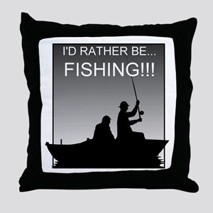I'd Rather Be Fishing!!! Throw Pillow