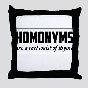 homonyms reel waist of thyme Throw Pillow