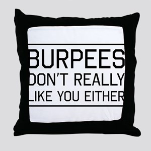 Burpees don't like you Throw Pillow