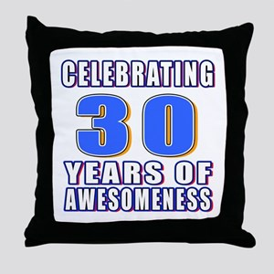 30 Years Of Awesomeness Throw Pillow
