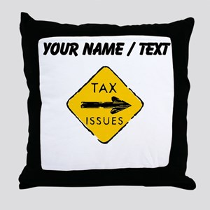 Tax Issues Sign (Custom) Throw Pillow