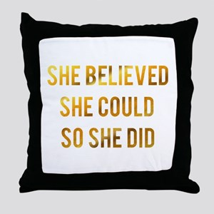 She believed she could so she did gol Throw Pillow