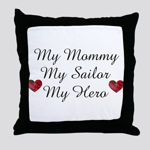 My Mommy, My Sailor, My Hero Throw Pillow