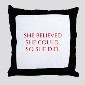 SHE-BELIEVED-SHE-COULD-OPT-RED Throw Pillow