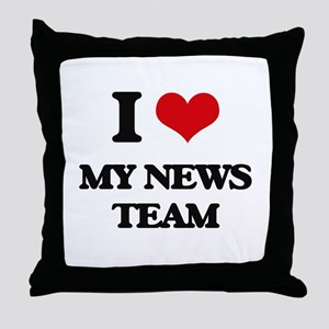 I Love My News Team Throw Pillow
