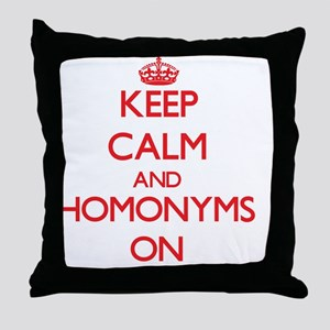 Keep Calm and Homonyms ON Throw Pillow