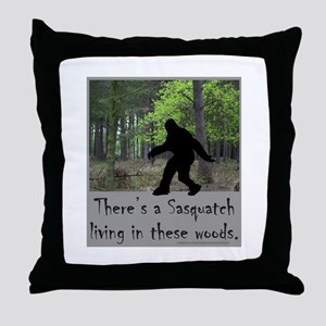 SASQUATCH LIVING IN THESE WOODS Throw Pillow