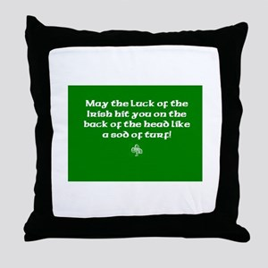 May the luck of the Irish hit you on the head... T